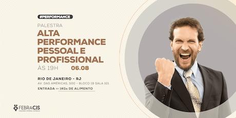 [RIO DE JANEIRO/RJ] Palestra - ALTA PERFORMANCE PESSOAL E PROFISSIONAL ingressos
