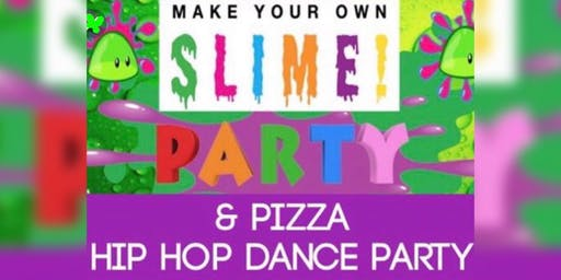 Slime, Pizza & Hip Hop Dance Party