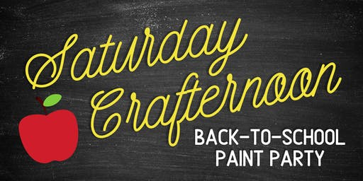 Saturday Crafternoon: Back-to-School Paint Party