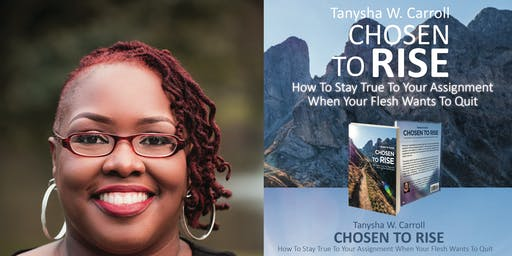 Book Signing- Chosen To Rise By Tanysha Carroll