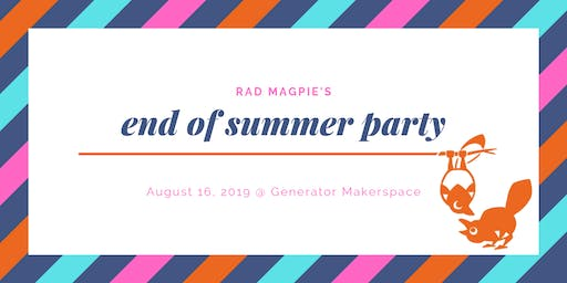 Rad Magpie End of Summer Party