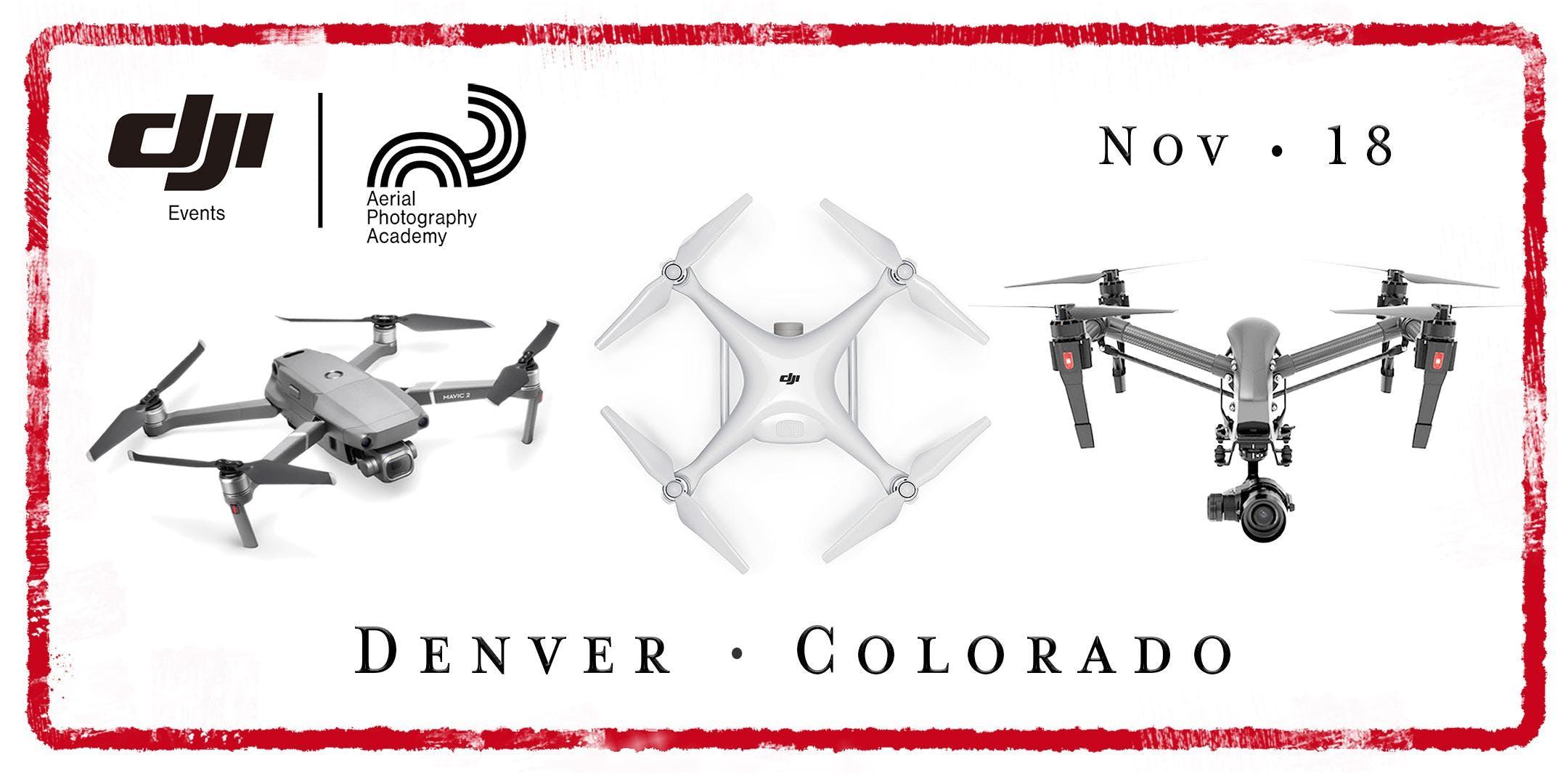 DJI Drone Photo Academy – Denver, CO.
