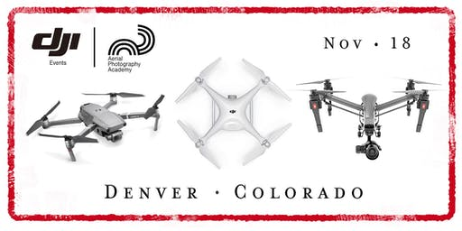 DJI Drone Photo Academy – Denver, CO.
