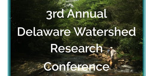 3rd Annual Delaware Watershed Research Conference