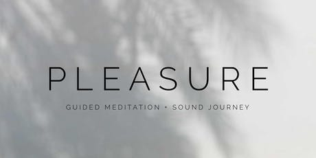 PLEASURE - Sound Journey & Meditation  tickets