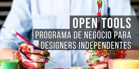 Open Tools - Programa de Negócio para Designers Independentes ingressos