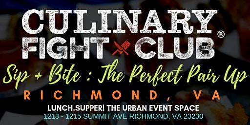 Culinary Fight Club - RICHMOND  Sip+Bite - The Perfect Pair Up