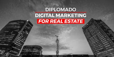 DIPLOMADO  MARKETING DIGITAL FOR REAL ESTATE