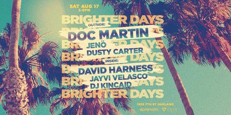 Brighter Days feat. Doc Martin - Oakland Day Party! tickets