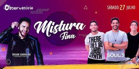 MISTURA FINA - Sábado - 27/07 ingressos