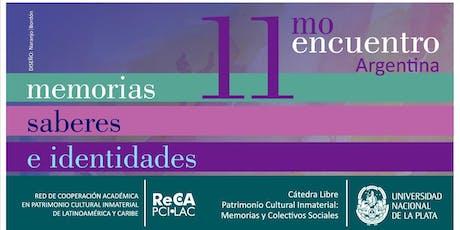 ARGENTINA │ 11mo. Encuentro Memorias, Saberes e Identidades. entradas