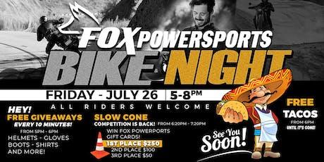 FOX BIKE NIGHT - Friday July 26 at Fox Powersports tickets
