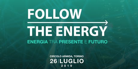 Follow the Energy - Energia tra presente e futuro biglietti