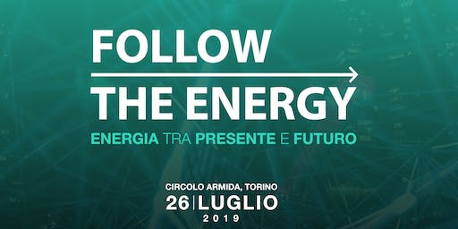 Follow the Energy - Energia tra presente e futuro