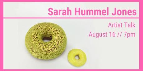 Sarah Hummel Jones: Artist Talk tickets