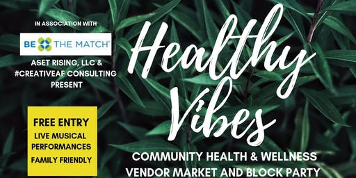 Healthy Vibes: Community Health & Wellness Market and Block Party