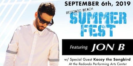 SUMMER FEST LIVE R&B IN CONCERT JON B w/Special Guest Kacey The Songbird tickets