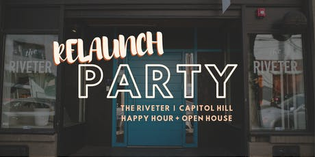 The Riveter Capitol Hill Relaunch Party | Happy Hour + Open House tickets