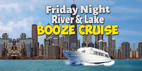 Friday Night River & Lake Booze Cruise on August 9th! tickets