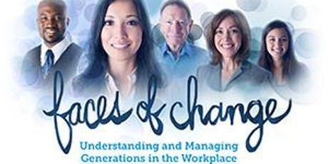 Faces of Change, Understanding and Managing Generations in the Workplace  tickets