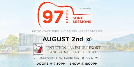 97 South Song Sessions at Penticton Lakeside Resort  (19+) tickets