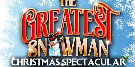 THE GREATEST SNOWMAN CHRISTMAS SPECTACULAR - WREXHAM tickets