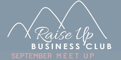 Raise Up Business Club - September Networking + Confident Speaker talk