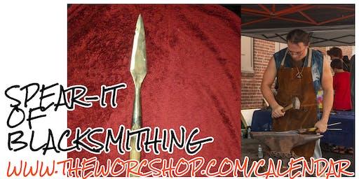 Spear-It of Blacksmithing with Jonathan Maynard 9.29.19