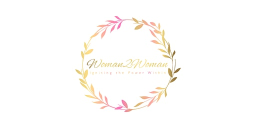 Woman2Woman: Igniting the Power Within 2020 Conference