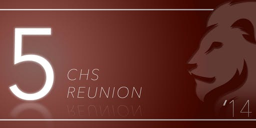 CHS Class of 2014's 5 Year Reunion