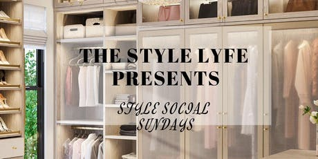 The Style Lyfe Presents: Style Social Sundays tickets