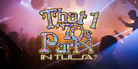 That One 70s Party in Tulsa? tickets