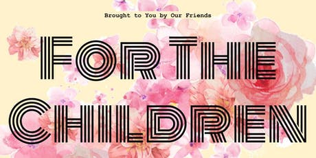FOR THE CHILDREN tickets