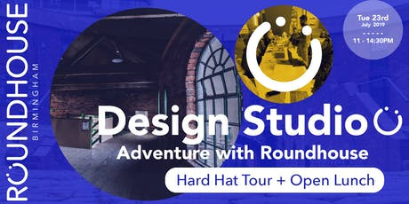 Design Studio with Roundhouse | Hard Hat Tour + Open Lunch tickets