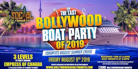 The Last Bollywood Boat Party of 2019 - Toronto's Biggest Summer Cruise !  tickets