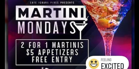 Martini Mondays Back!! Reloaded @ Cafe Iguanas Pines Ro Black Guest List tickets