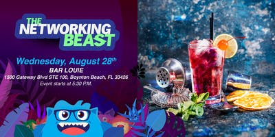 The Networking Beast - Come & Network With Us (Bar Louie) Boynton Beach
