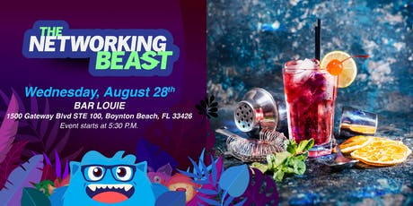 The Networking Beast - Come & Network With Us (Bar Louie) Boynton Beach tickets