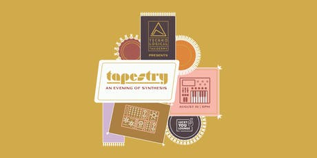 TT Presents TAPESTRY : An Evening of Synthesis tickets