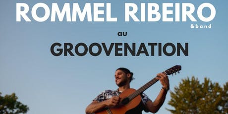 Rommel Ribeiro & Band au Groovenation tickets