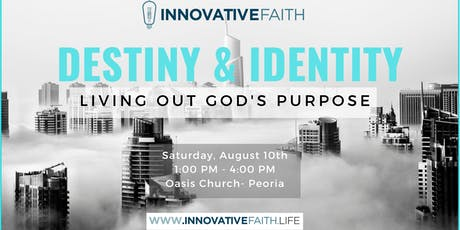 Destiny & Identity: Living Out God's Purpose tickets