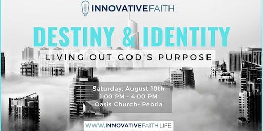 Destiny & Identity: Living Out God's Purpose