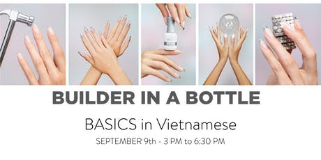 ORLY Builder I Workshop for Vietnamese Speaking Nail Pros 9/9/19 tickets