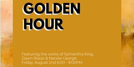 Golden Hour (August First Friday Show) tickets