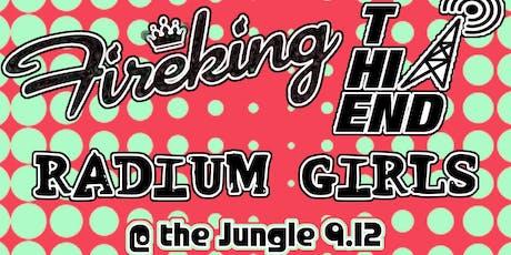 Fireking, The Hi-End, Radium Girls tickets
