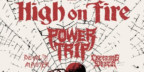 High On Fire + Power Trip tickets