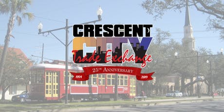 Crescent City Trade Exchange 25th Anniversary Ribbon Cutting Ceremony tickets