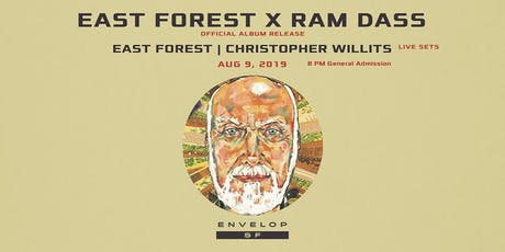 East Forest x Ram Dass Album Release - (8pm General Admission) tickets