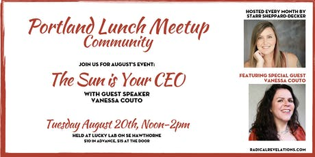 Portland Lunch Meetup: The Sun is Your CEO (w/guest speaker Vanessa Couto) tickets