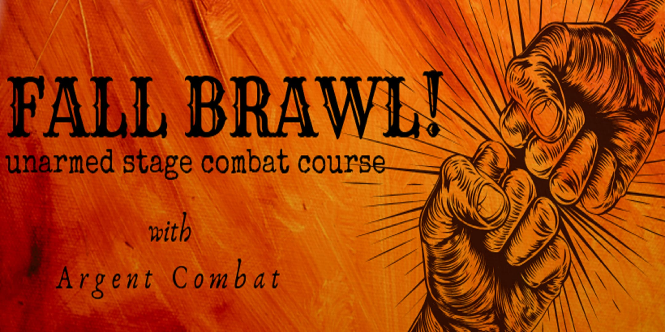 FALL BRAWL!: Unarmed Stage Combat Course